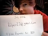 rolper27@gmail.com 4 video requests for $20 (: