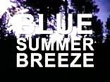 Blue Summer Breeze (1972)